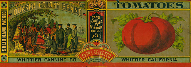 """Quaker Colony Brand Tomatoes, Whittier Canning Company"". Whittier Historical Visual Collection. EPH-022."